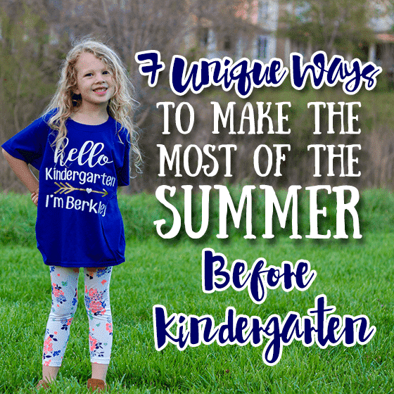 7 Unique Ways to Enjoy Summer Weather Before Kindergarten 7 unique ways to make the most of the summer before kindergarten