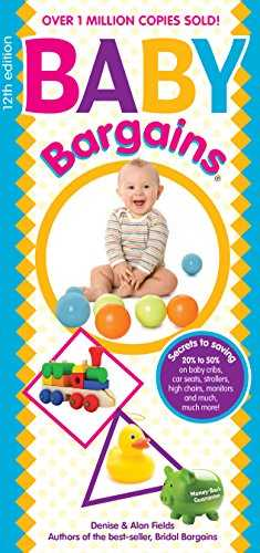 Baby Bargains (Version 12.0, released 2017): Secrets to Saving 20% to 50% on baby cribs, car seats, strollers, high chairs, monitors and much, much more! 51oWBKorjL